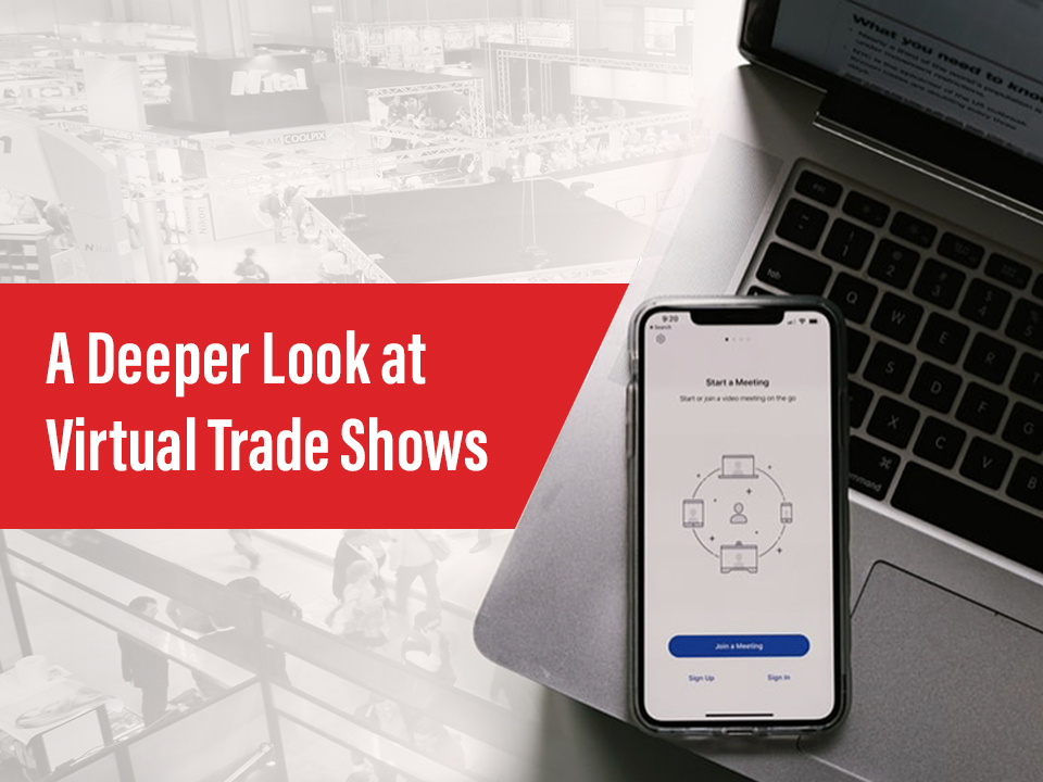 A Deeper Look at Virtual Trade Shows
